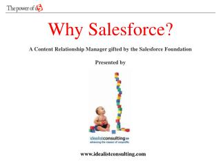 Why Salesforce? A Content Relationship Manager gifted by the Salesforce Foundation Presented by