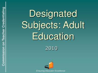 Designated Subjects: Adult Education