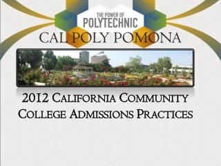 2012  California Community College Admissions  Practices