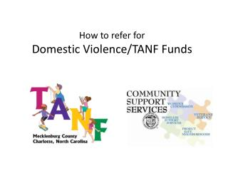 How to refer for  Domestic Violence/TANF Funds