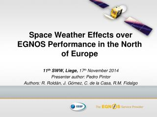 Space Weather Effects over EGNOS Performance in the North of Europe