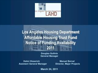 Los Angeles Housing Department Affordable Housing Trust Fund Notice of Funding Availability 2011