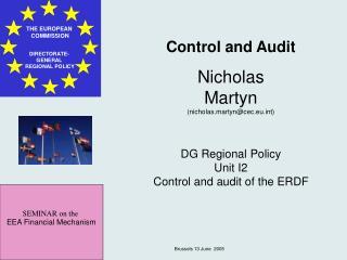 Control and Audit Nicholas Martyn (nicholas.martyn@cec.eut) DG Regional Policy