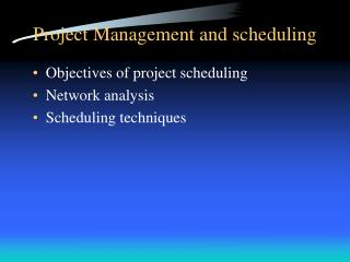 Project Management and scheduling