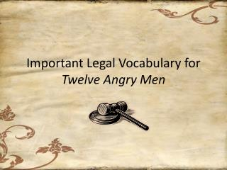 Important Legal Vocabulary for  Twelve Angry Men