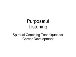 Purposeful Listening