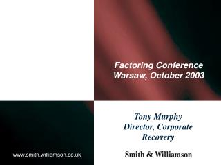 Factoring Conference Warsaw, October 2003
