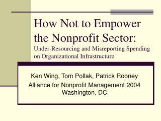 Ken Wing, Tom Pollak, Patrick Rooney Alliance for Nonprofit Management 2004 Washington, DC