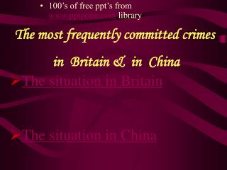 The most frequently committed crimes                 in  Britain &  in  China
