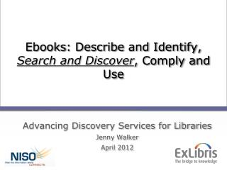 Ebooks : Describe  and Identify,  Search and Discover , Comply and Use