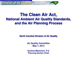 Air Quality Committee May 7, 2014 Sushma Masemore, P.E. Planning Section Chief