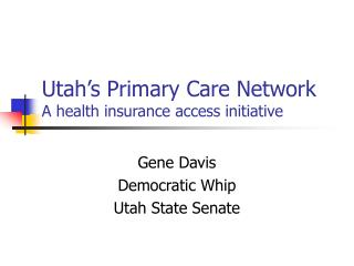 Utah's Primary Care Network  A health insurance access initiative