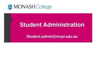 Student Administration Student.admin@mcpl.au