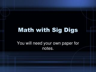 Math with Sig Digs