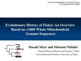 Masaki Miya 1  and Mutsumi Nishida 2