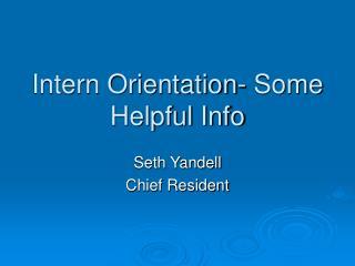 Intern Orientation- Some Helpful Info