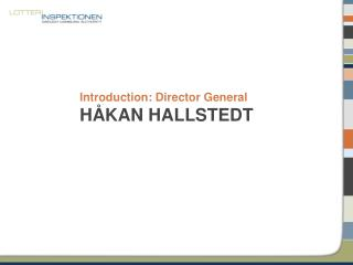 Introduction : Director General HÅKAN HALLSTEDT
