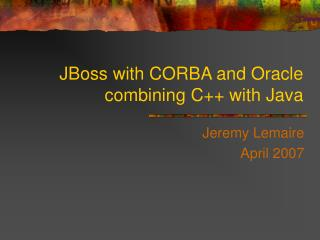 JBoss with CORBA and Oracle combining C with Java