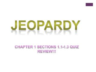 CHAPTER 1 SECTIONS 1.1-1.3 QUIZ REVIEW!!!