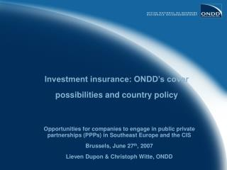 Investment insurance: ONDD's cover possibilities and country policy