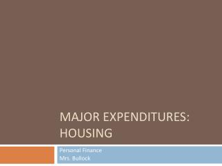 Major Expenditures :  Housing