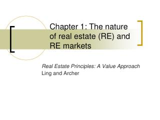 Chapter 1: The nature of real estate (RE) and RE markets