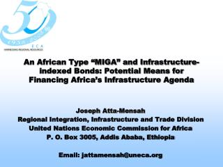 An African Type  MIGA  and Infrastructure-indexed Bonds: Potential Means for Financing Africa s Infrastructure Agenda
