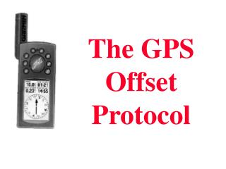 The GPS Offset Protocol
