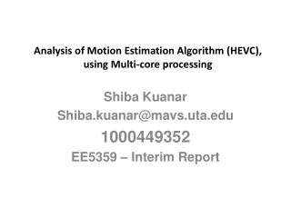 Analysis of Motion Estimation Algorithm  ( HEVC), using Multi-core processing