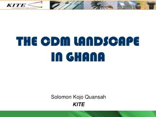 THE CDM LANDSCAPE IN GHANA