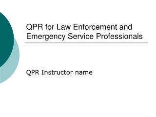 QPR for Law Enforcement and Emergency Service Professionals