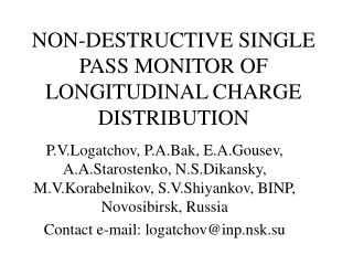 NON-DESTRUCTIVE SINGLE PASS MONITOR OF LONGITUDINAL CHARGE DISTRIBUTION