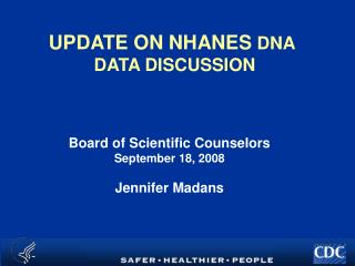 UPDATE ON NHANES DNA  DATA DISCUSSION