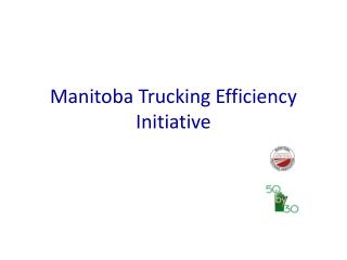 Manitoba Trucking Efficiency Initiative