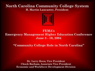 North Carolina Community College System H. Martin Lancaster, President