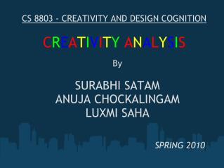 CS 8803 - CREATIVITY AND DESIGN COGNITION C R E A T I V I T Y A N A L Y S I S