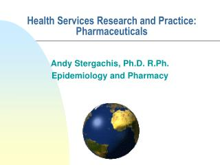 Health Services Research and Practice:  Pharmaceuticals