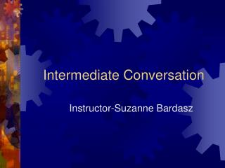 Intermediate Conversation