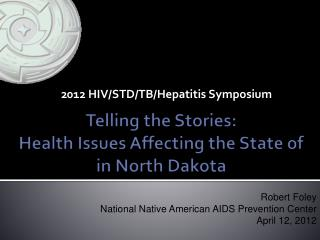 Telling the Stories:  Health Issues Affecting the State of in North Dakota