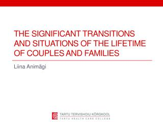 The significant transitions and situations of the lifetime of couples and families