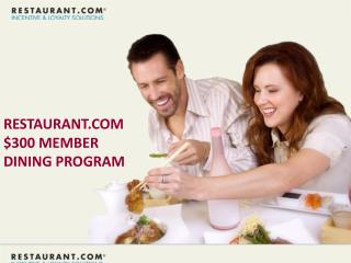 RESTAURANT.COM $300 MEMBER  DINING PROGRAM