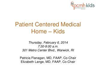 Patient Centered Medical Home � Kids