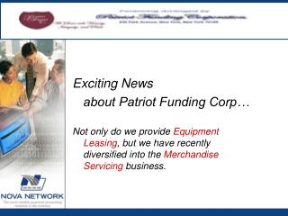 Exciting News  	about Patriot Funding Corp…