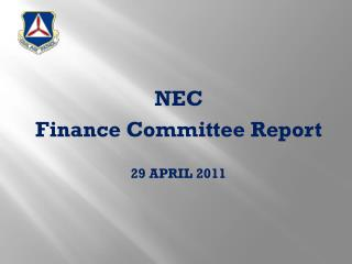NEC  Finance Committee Report 29 APRIL 2011