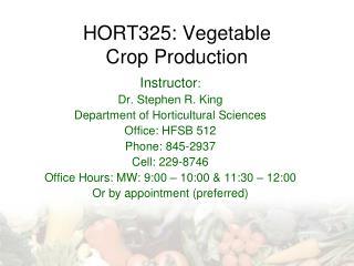 HORT325: Vegetable Crop Production