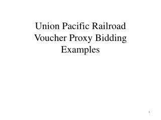 Union Pacific Railroad Voucher Proxy Bidding  Examples