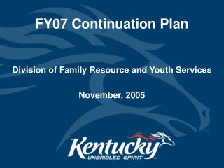 FY07 Continuation Plan