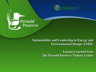 LEED Lessons Learned  The Fernald Preserve Visitors Center