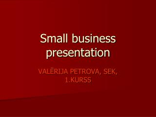 Small business presentation