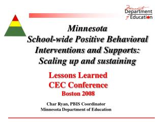Minnesota  School-wide Positive Behavioral  Interventions and Supports: Scaling up and sustaining